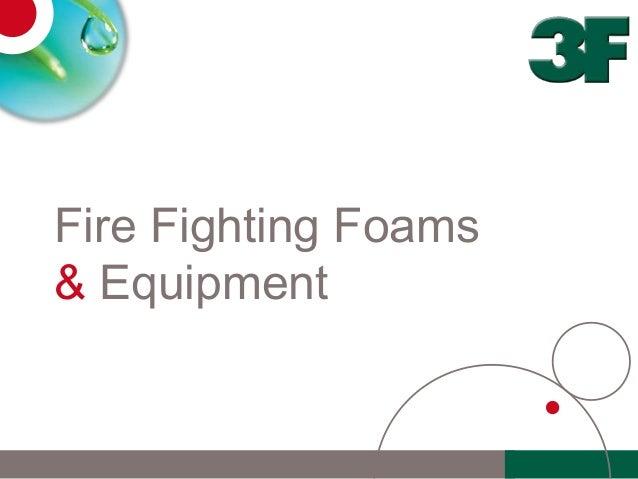 Fire Fighting Foams& Equipment
