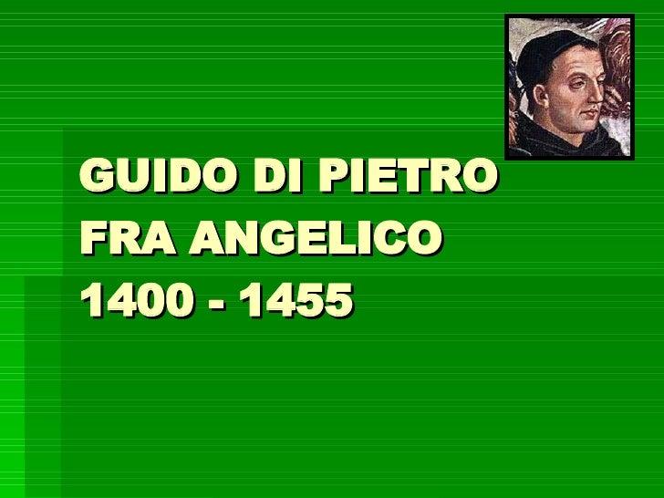 GUIDO DI PIETRO FRA ANGELICO 1400 - 1455