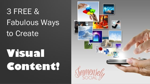 3 FREE & Fabulous Ways to Create Visual Content!