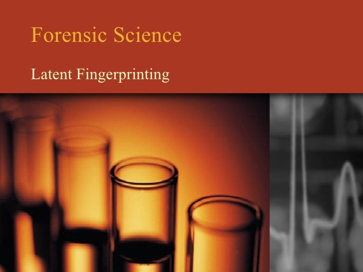 Forensic Science Latent Fingerprinting