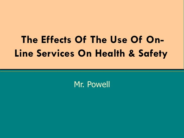 3f - The Effects Of The Use Of On Line Services On Health & Safety