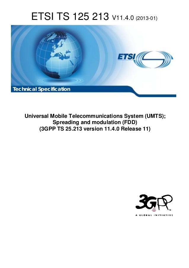 ETSI TS 125 213 V11.4.0 (2013-01)Technical Specification    Universal Mobile Telecommunications System (UMTS);            ...