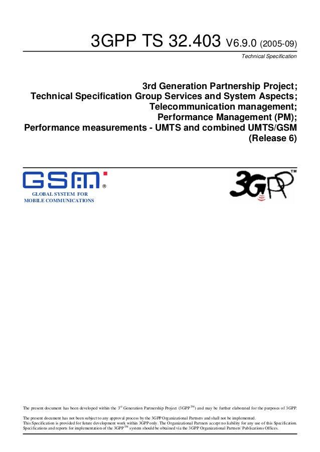 3GPP TS 32.403 V6.9.0 (2005-09) Technical Specification 3rd Generation Partnership Project; Technical Specification Group ...