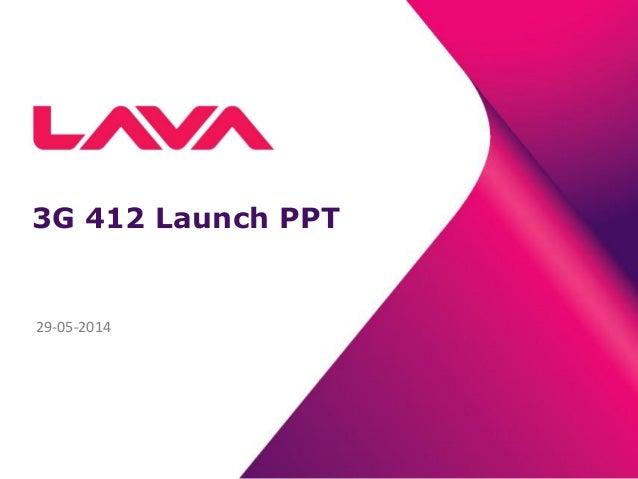 3G 412 Launch PPT 29-05-2014