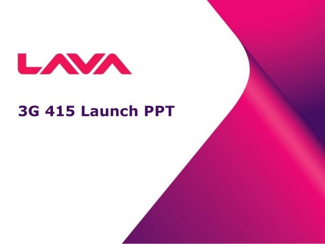 3G 415 Launch PPT