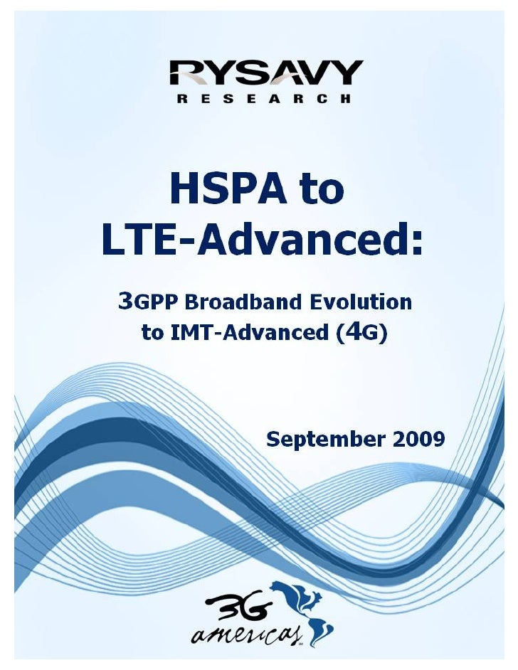 HSPA To LTE-Advanced: 3G Americas Review