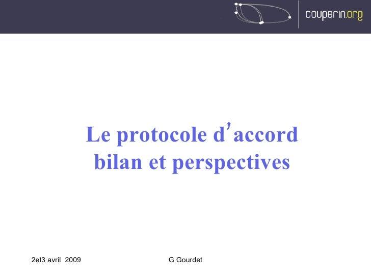 2et3 avril  2009 G Gourdet Le protocole d'accord bilan et perspectives