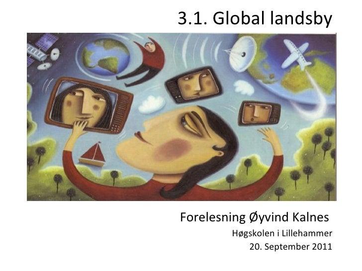 3.1. Global landsby