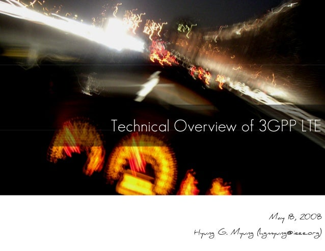 Technical Overview of 3GPP LTE May 18, 2008 Hyung G. Myung (hgmyung@ieee.org)