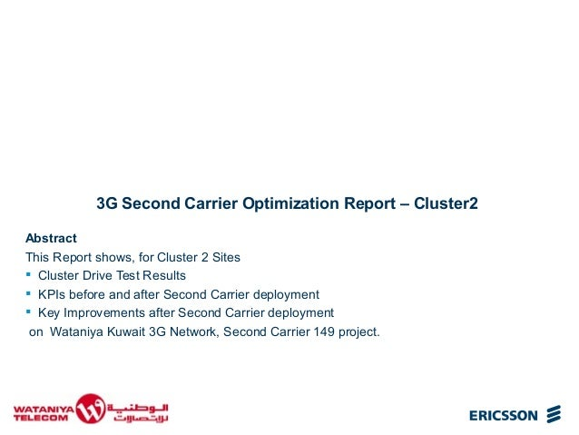 3G Second Carrier Optimization Report – Cluster2 Abstract This Report shows, for Cluster 2 Sites  Cluster Drive Test Resu...