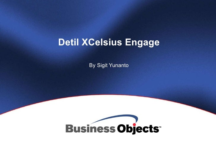 Detil  XCelsius Engage By Sigit Yunanto