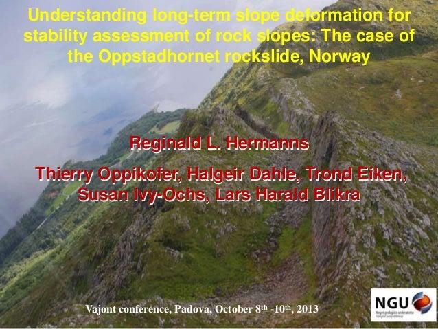 Understanding long-term slope deformation for stability assessment of rock slopes: The case of the Oppstadhornet rockslide...