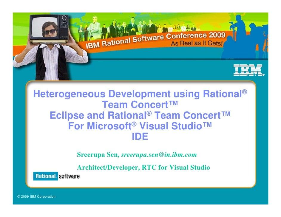 Heterogeneous Development using Rational®                        Team Concert™             Eclipse and Rational® Team Conc...