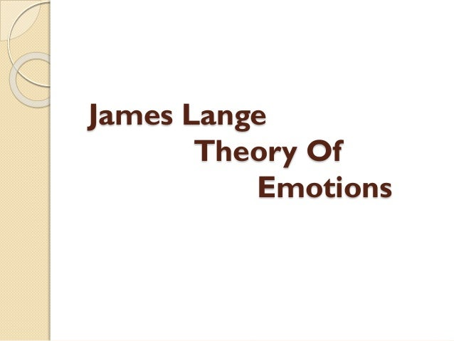 an analysis of the james lange theory of emotion William james, pragmatism and the theories of  become known as the james-lange theory of emotion,  new subject a natural science which required analysis of.