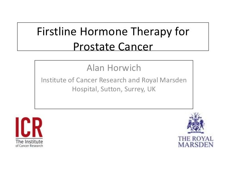 Firstline Hormone Therapy for Prostate Cancer<br />Alan Horwich<br />Institute of Cancer Research and Royal Marsden Hospit...