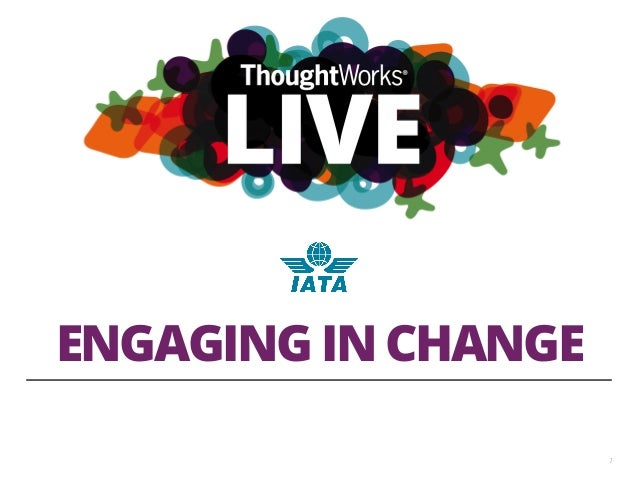 IATA-ThoughtWorks - Engaging in Change