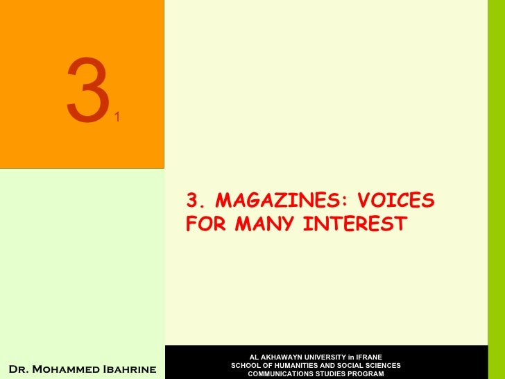 3. MAGAZINES: VOICES FOR MANY INTEREST 3 1 Dr. Mohammed Ibahrine AL AKHAWAYN UNIVERSITY in IFRANE SCHOOL OF HUMANITIES AND...