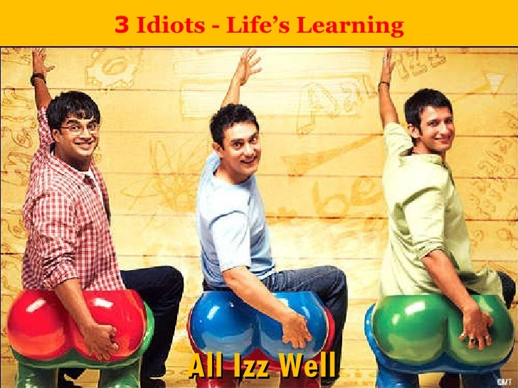 3  Idiots - Life's Learning All Izz Well