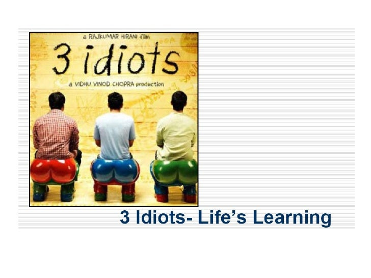 3 IDIOTS -Life\'s Learnings