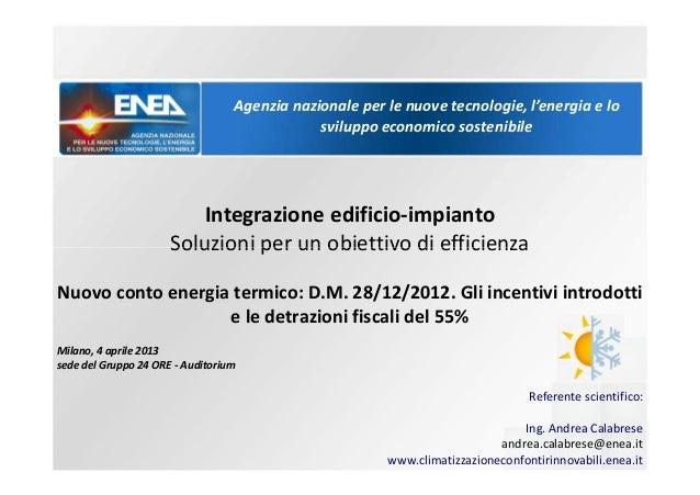 Il conto energia termico, gli incentivi e le detrazioni fiscali - Andrea Calabrese, referente scientifico ENEA