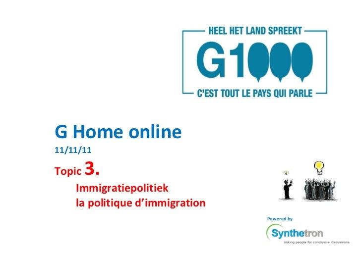 G Home online11/11/11Topic 3.    Immigratiepolitiek    la politique d'immigration                                 Powered by
