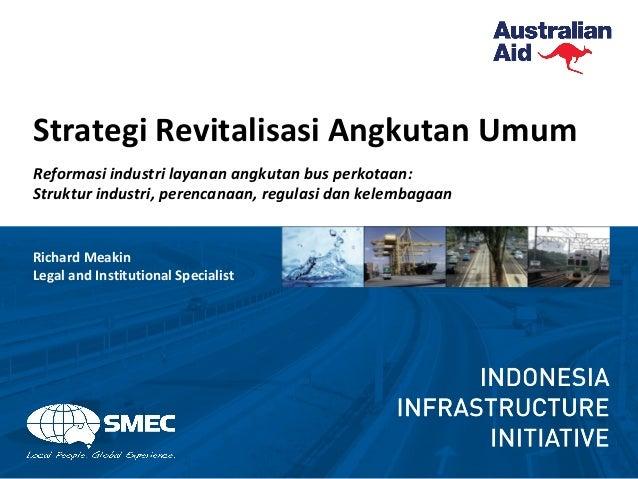 Strategi Revitalisasi Angkutan Umum Reformasi industri layanan angkutan bus perkotaan: Struktur industri, perencanaan, reg...