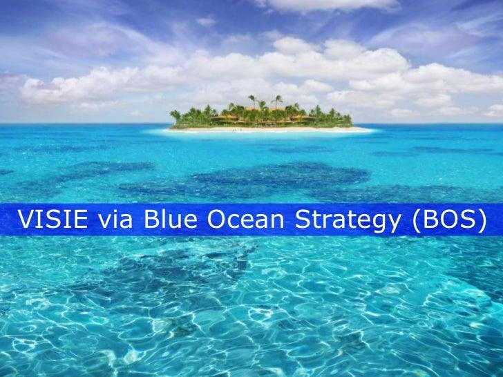 VISIE via Blue Ocean Strategy (BOS)<br />