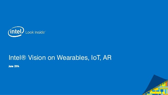 Wearables Corporate View by Intel 2014