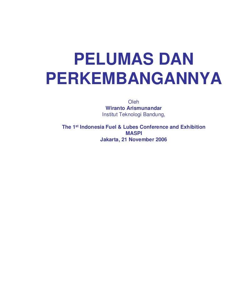 PELUMAS DANPERKEMBANGANNYA                            Oleh                  Wiranto Arismunandar                Institut T...