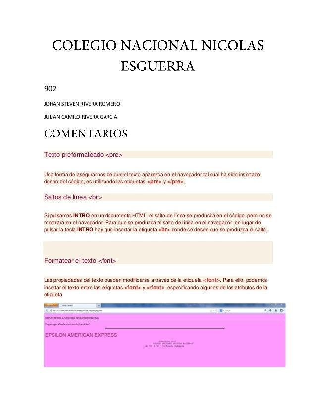 902 JOHAN STEVEN RIVERA ROMERO JULIAN CAMILO RIVERA GARCIA Texto preformateado <pre> Una forma de asegurarnos de que el te...