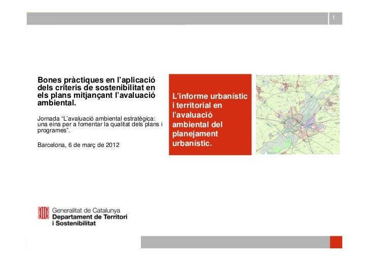 1   Bones pràctiques en l'aplicació   dels criteris de sostenibilitat en   els plans mitjançant l'avaluació               ...