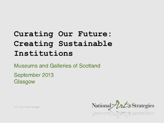 Curating Our Future: Creating Sustainable Institutions