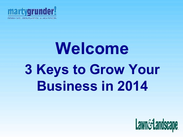 Welcome 3 Keys to Grow Your Business in 2014