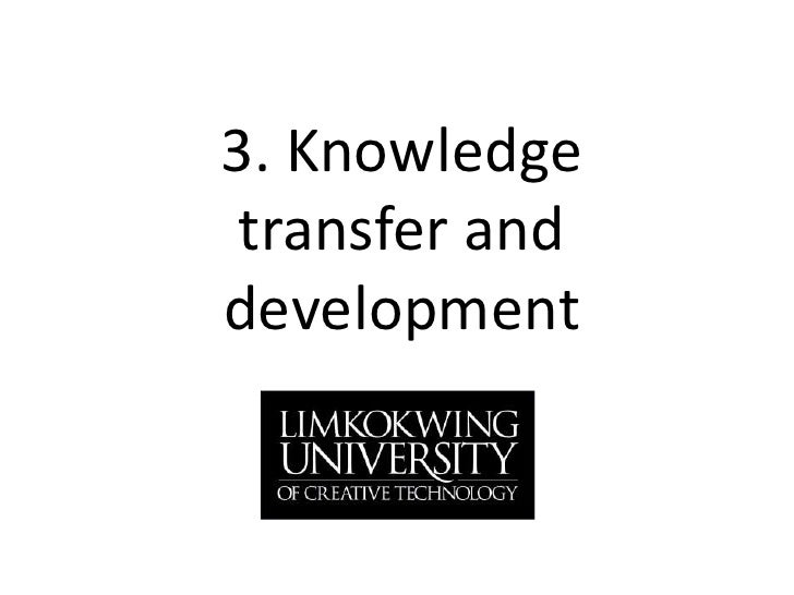 3. Knowledge transfer and development<br />