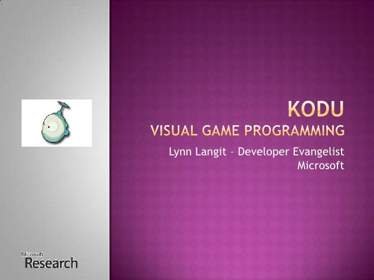 KODU Visual game programming<br />Lynn Langit – Developer EvangelistMicrosoft<br />