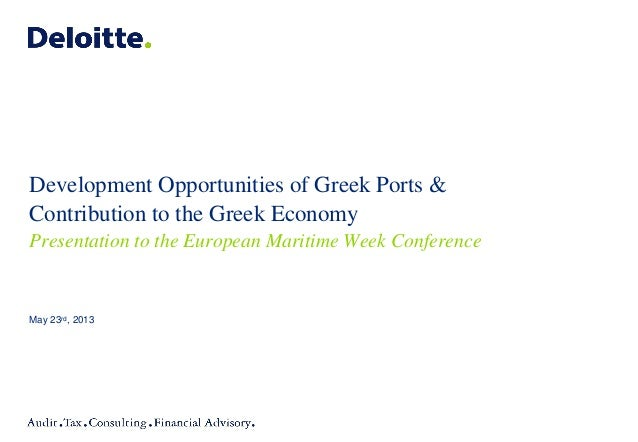 Development Opportunities of Greek Ports &Contribution to the Greek EconomyPresentation to the European Maritime Week Conf...
