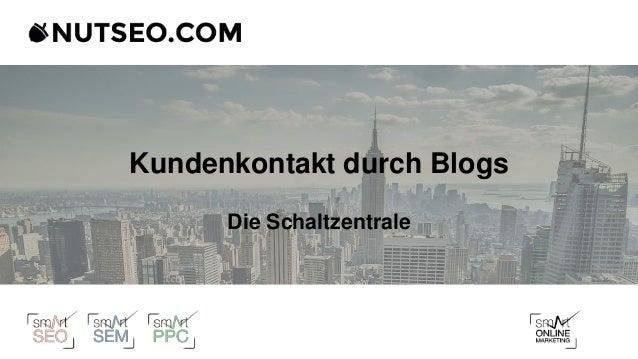 Kundenkontakt durch Blogs Die Schaltzentrale