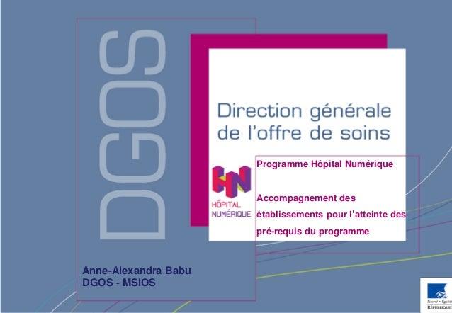 Programme Hôpital Numérique                      Accompagnement des                      établissements pour l'atteinte de...