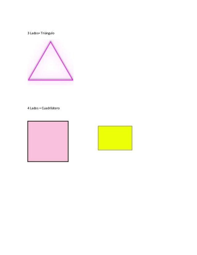 3 Lados= Triángulo  4 Lados = Cuadrilátero