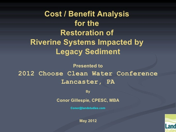 Cost / Benefit Analysis             for the          Restoration of  Riverine Systems Impacted by         Legacy Sediment ...
