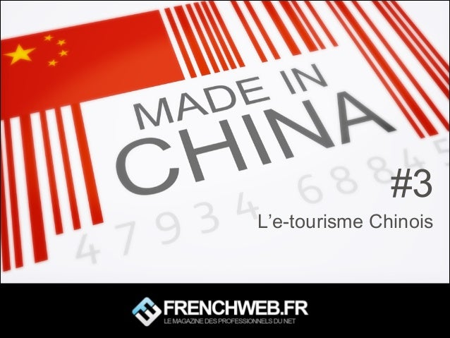 #3 L'e-tourisme Chinois