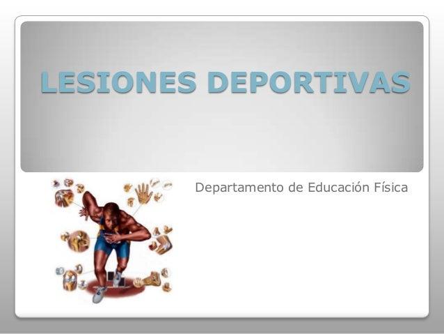 LESIONES DEPORTIVAS Departamento de Educación Física