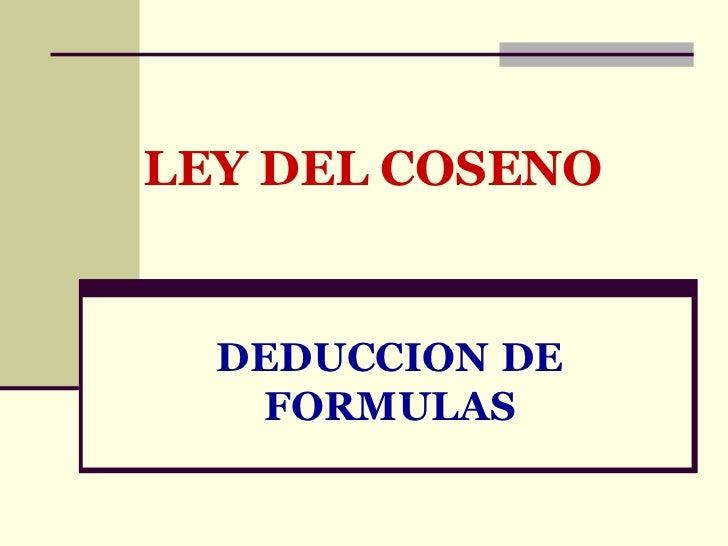 DEDUCCION   DE FORMULAS LEY DEL COSENO