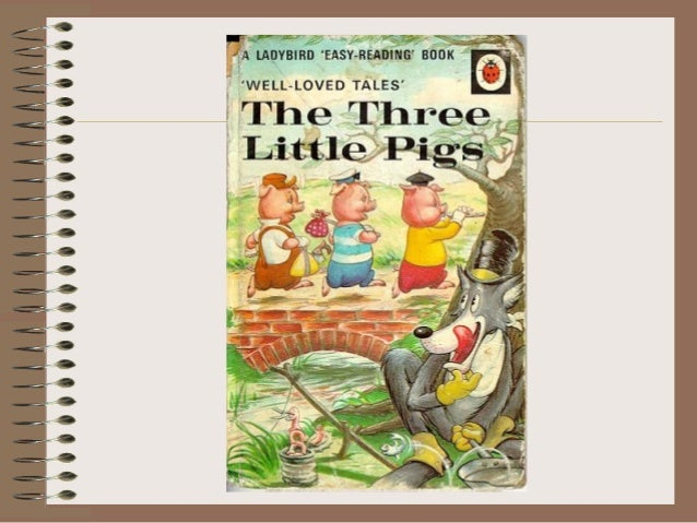 THE THREE LITTLE PIGS Once upon a time there was a mother pig who had three little pigs. The three little pigs grew so big...