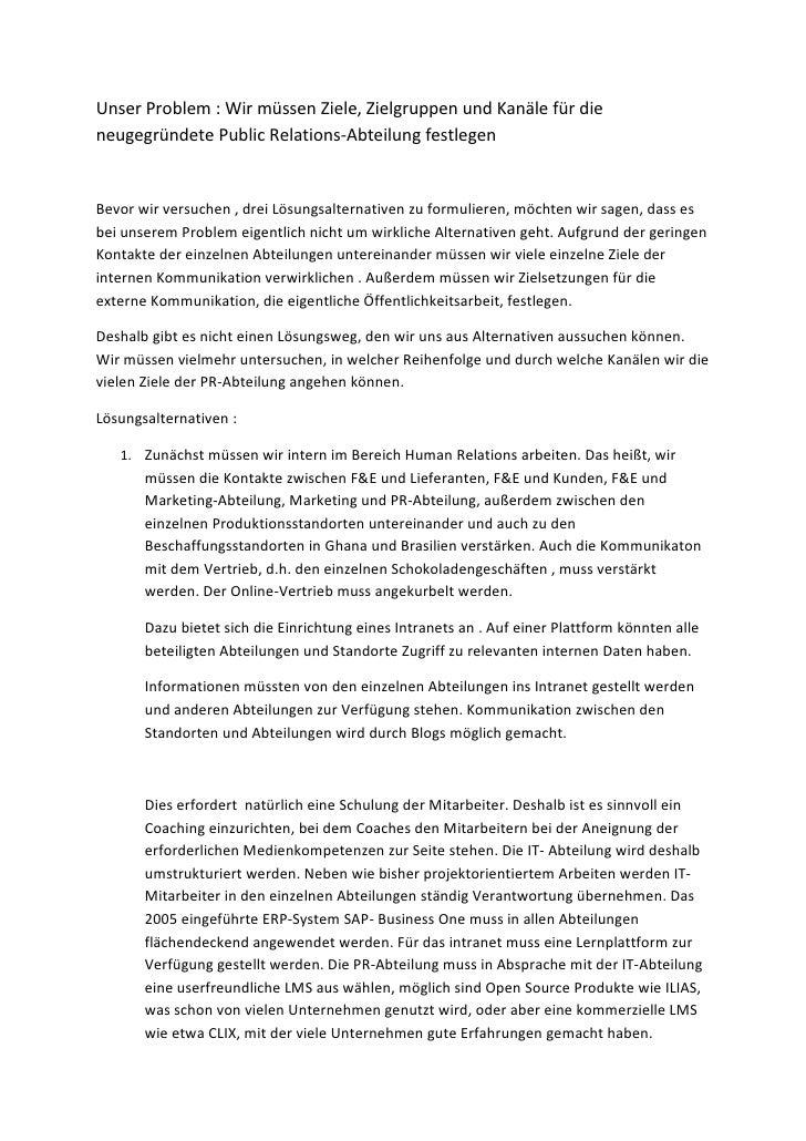 Unser Problem : Wir müssen Ziele, Zielgruppen und Kanäle für die neugegründete Public Relations-Abteilung festlegen   Bevo...