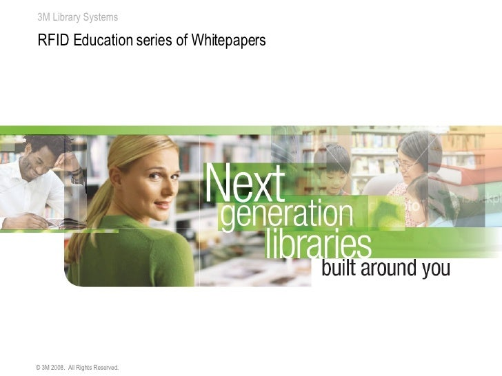 Next generation libraries built around you: RFID education series of whitepapers