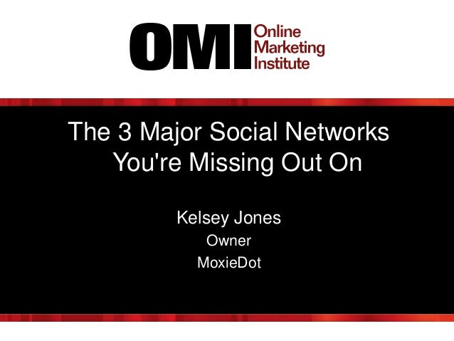 The 3 Major Social Networks You're Missing Out On Kelsey Jones Owner MoxieDot