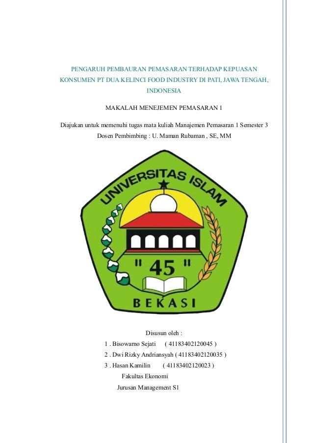 PENGARUH PEMBAURAN PEMASARAN TERHADAP KEPUASAN KONSUMEN PT DUA KELINCI FOOD INDUSTRY DI PATI, JAWA TENGAH, INDONESIA MAKAL...