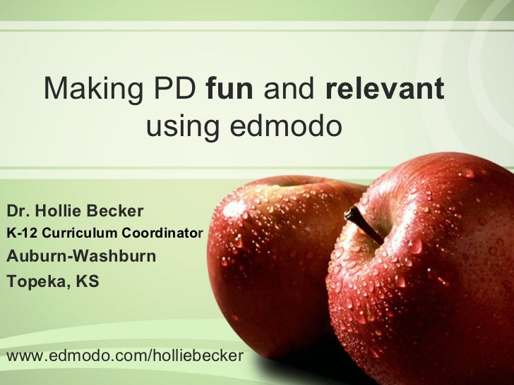 Making PD Fun and Relevant Presented by Hollie Becker