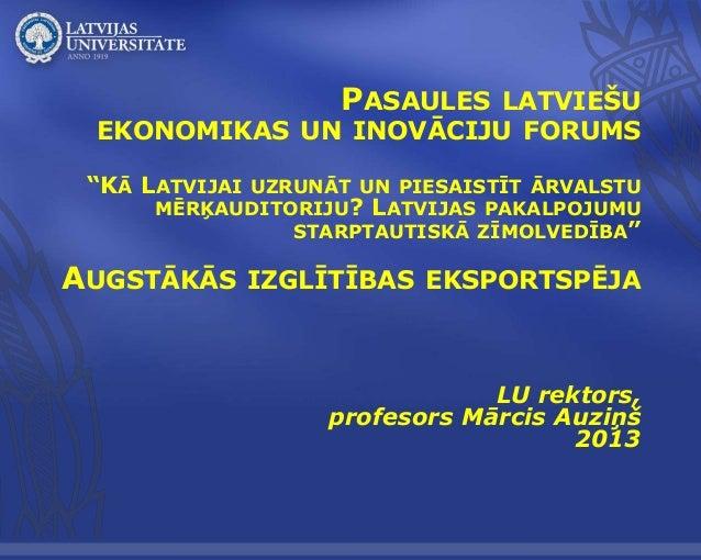 LU rektors Mārcis Auziņš: Latvijas augstākās izglītības eksportspēja